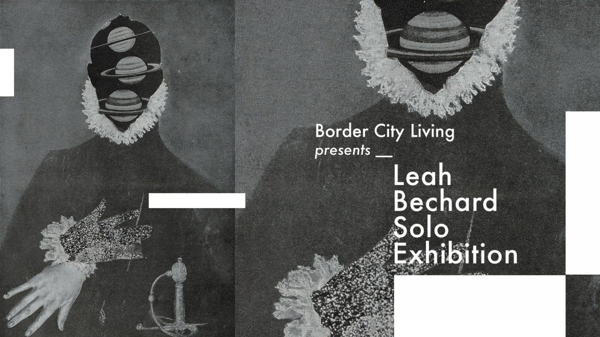 Leah Bechard Solo Exhibit at Border City Living